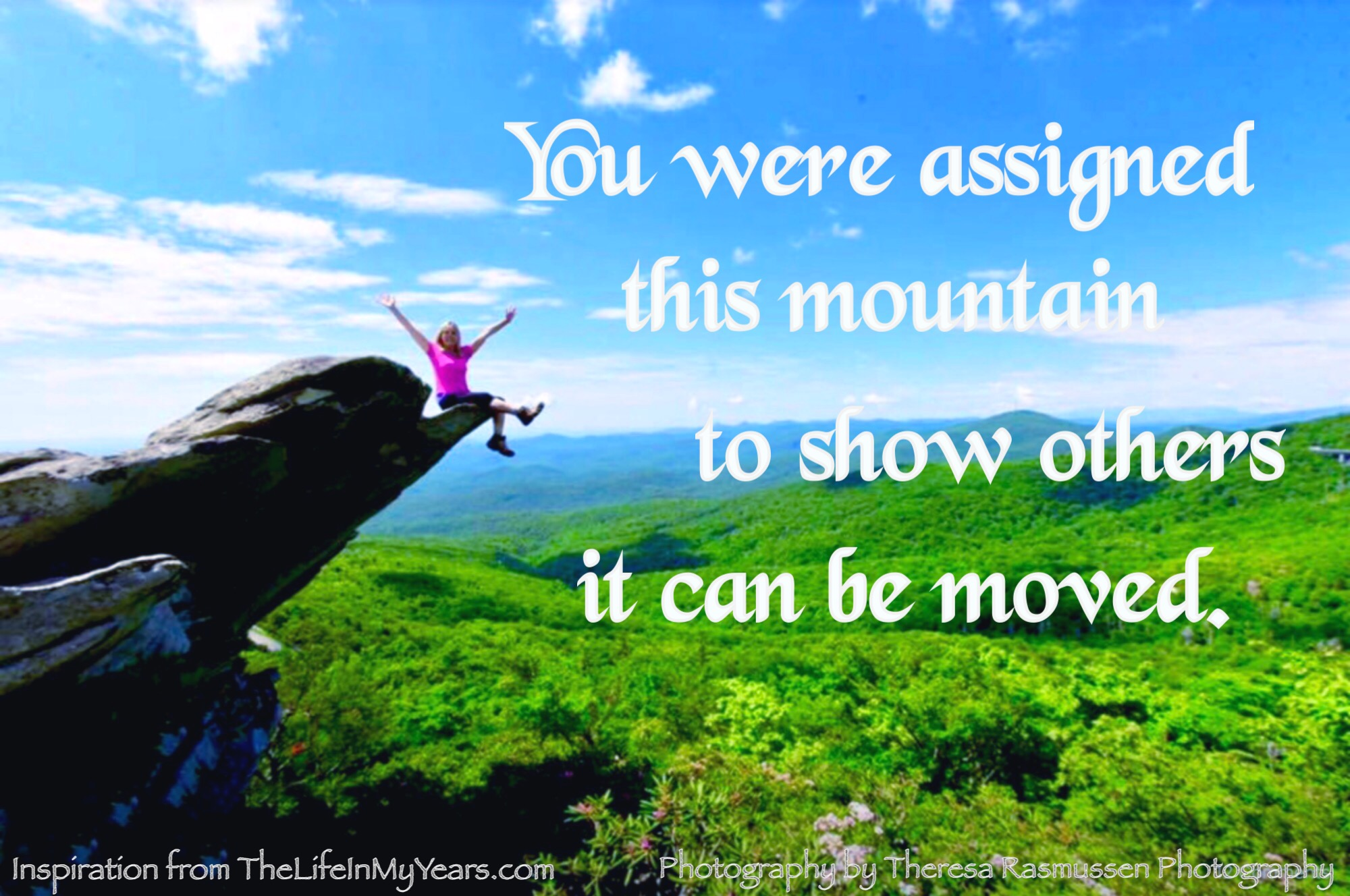 You were assigned this mountain to show others it can be moved.